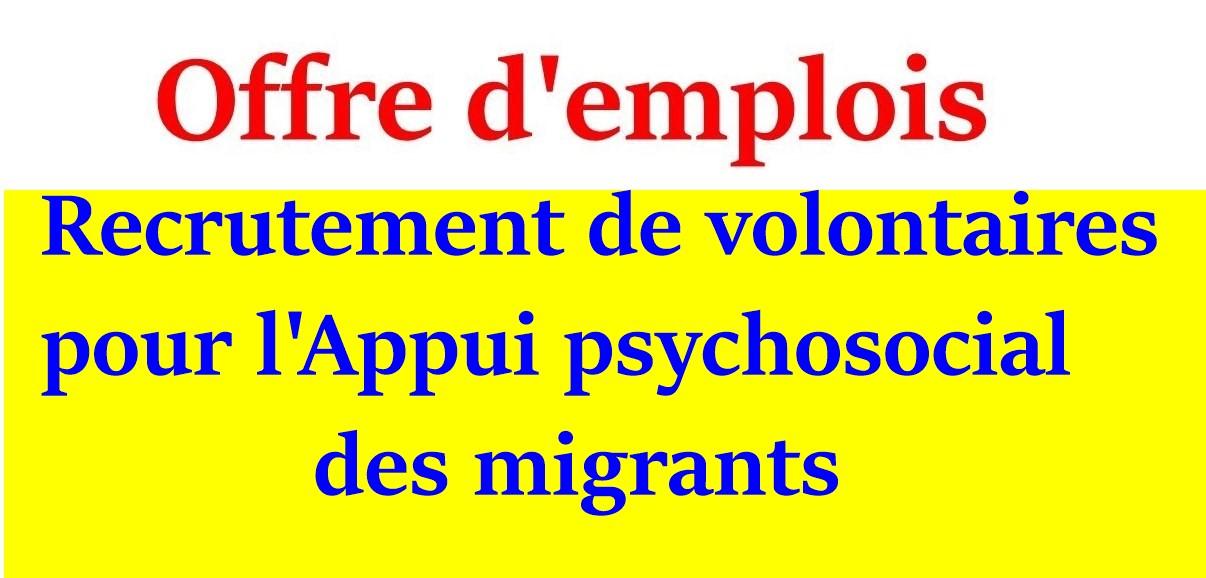 Recrutement de volontaires pour l'Appui psychosocialdes migrants